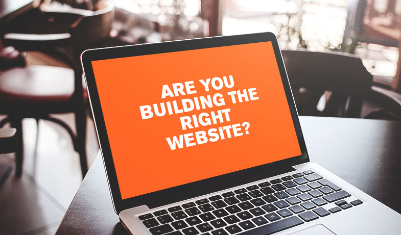 Are You Building the Right Website?