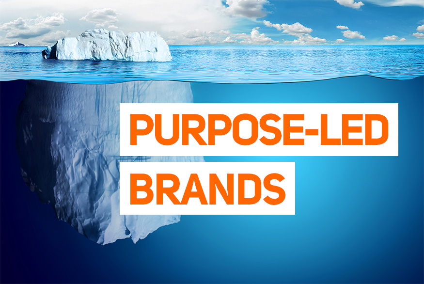 Brand Purpose: The Truth About Purpose-Led Brands