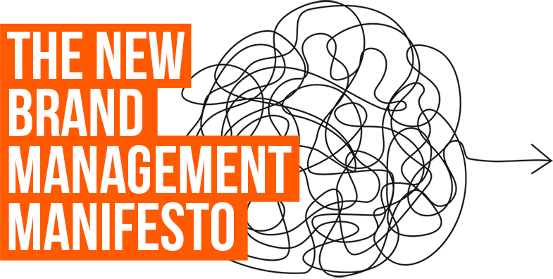 Branding Evolved: The New Brand Management Manifesto